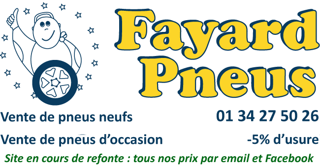 Fayard Pneus : pneus neufs et d'occasion